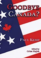 Goodbye Canada? by Paul Kemp