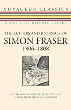 The Letters and Journals of Simon Fraser,…