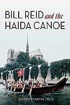 Bill Reid and the Haida Canoe by Martine J.…