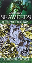 A Field Guide to Seaweeds of the Pacific…