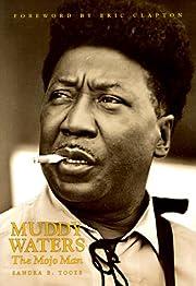 Muddy Waters: The Mojo Man by Sandra B.…