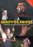 Bodyslams!: Memoirs of a Wrestling Pitchman…