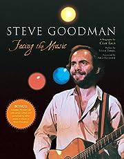 Steve Goodman: Facing the Music - A…