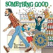 Something Good [Paperback] by Munsch, Robert…