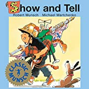 Show and Tell (Classic Munsch) by Robert N.…