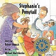 Stephanie's Ponytail (Munsch for Kids)…