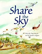 Share the Sky by Ting-Xing Ye