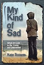 My Kind of Sad: What It's Like to Be Young…