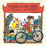 Where is Gah-Ning? (Munsch for Kids) af…