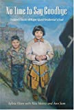 No time to say goodbye : children's stories of Kuper Island residential school / Sylvia Olsen with Rita Morris and Ann Sam