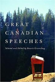 Great Canadian Speeches por Dennis Gruending