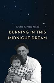 Burning in this Midnight Dream di Louise…