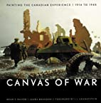 Canvas of War: Painting the Canadian…