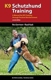 K9 Schutzhund Training: A Manual for IPO…