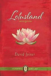 Lotusland (Essential Prose Series) by David…