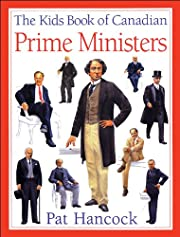 Kids Book of Canadian Prime Ministers, The…