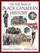The Kids Book of Black Canadian History by…