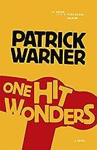 One Hit Wonders by Patrick Warner