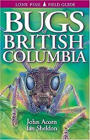 Bugs of British Columbia av John Acorn