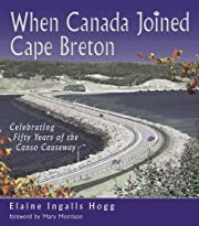 When Canada Joined Cape Breton af Elaine…