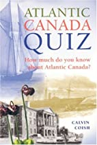 Atlantic Canada Quiz, Volume 1: How Much Do…