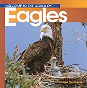 Welcome to the World of Eagles (Welcome to…