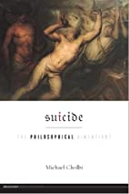Suicide: The Philosophical Dimensions by…