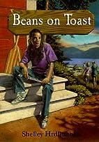 Beans on Toast by Shelley Hrdlitschka