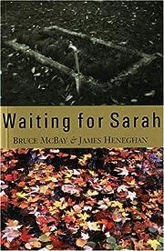 Waiting for Sarah par Bruce McBay