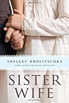 Sister Wife by Shelley Hrdlitschka