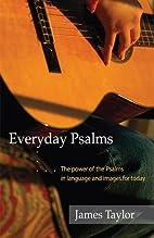 Everyday Psalms by James Taylor