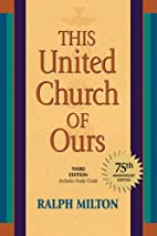 This United Church of Ours by Ralph Milton