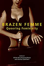 Brazen Femme: Queering Femininity af Chloe…