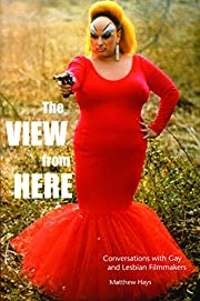 The View From Here: Conversations with Gay…