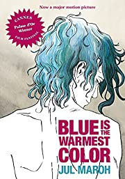 Blue Is the Warmest Color af Julie Maroh