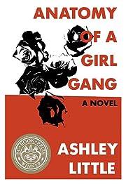 Anatomy of a Girl Gang de Ashley Little