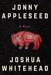 Jonny Appleseed por Joshua Whitehead