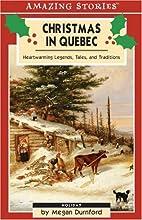 Christmas in Quebec : Heartwarming Legends,…