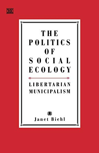 Politics Of Social Ecology, Biehl, Janet