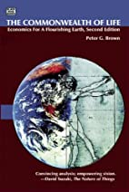 The Commonwealth of Life by Peter G. Brown