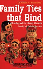 Family Ties That Bind: A Self-Help Guide to…