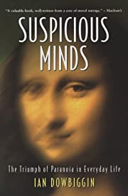 Suspicious minds : the triumph of paranoia…