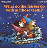 What Do the Fairies Do With All Those Teeth?…