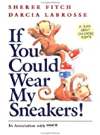 If You Could Wear My Sneakers by Sheree…