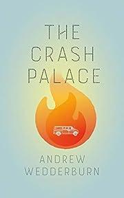 The Crash Palace af Andrew Wedderburn