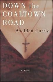 Down the Coaltown Road: A Novel – tekijä:…