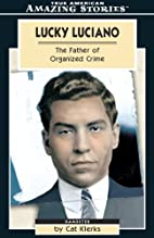 Lucky Luciano: The Father of Organized Crime…
