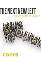 The Next New Left: A History of the Future…