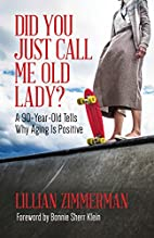 Did You Just Call Me Old Lady?: A…
