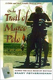 On The Trail of Marco Polo: Along the Silk…